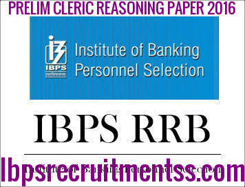 IBPS RRB CLERIC PRELIM REASOING PAPER 2016: OFFICE ASSISTANT MULTIPURPOSE